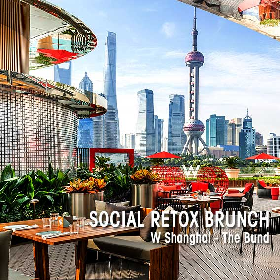 Social Retox Brunch at W Shanghai - The Bund
